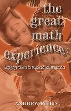 The great math experience : engaging problems for middle school mathematics