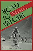 Road to valour : Gino Bartali : Tour de France legend and Italy's secret World War Two hero