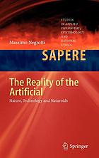 The Reality of the Artificial : Nature, Technology and Naturoids