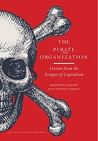 The pirate organization : lessons from the fringes of capitalism