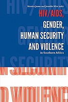 HIV/AIDS, gender, human security, and violence in Southern Africa