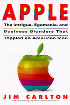 Apple : the inside story of intrigue, egomania, and business blunders