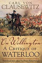 On Wellington : a critique of Waterloo