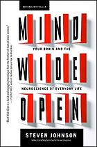 Mind wide open : your brain and the neuroscience of everyday life