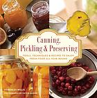 Knack canning, pickling & preserving : tools, techniques & recipes to enjoy fresh food all year-round