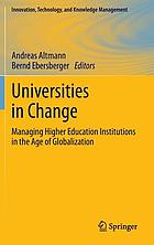 Universities in change : managing higher education institutions in the age of globalization