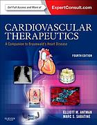Cardiovascular therapeutics : a companion to Braunwald's heart disease