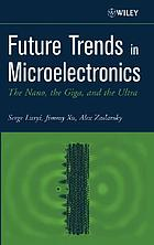 Future trends in microelectronics the nano, the giga, and the ultra