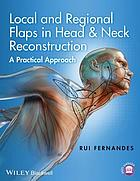 Local and regional flaps in head & neck reconstruction : a practical approach
