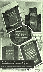 Sketches, historical and descriptive, of the monuments and tablets erected by the Minnesota Valley Historical Society in Renville and Redwood counties, Minnesota : to preserve the sites of certain incidents and in honor of the devotion and important services of some of the characters, whites and Indians, connected with the Indian outbreak of 1862.