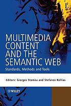 Multimedia content and the semantic Web : methods, standards, and tools
