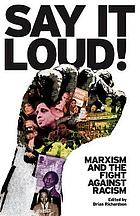 Say it loud! : Marxism and the fight against racism
