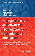 Emerging Trends and Advanced Technologies for Computational Intelligence : Extended and Selected Results from the Science and Information Conference 2015