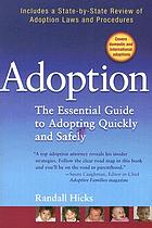 Adoption : the essential guide to adopting quickly and safely