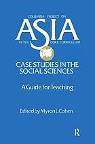 Asia, case studies in the social sciences : a guide for teaching