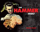The Hammer vault : treasures from the archives of Hammer Films
