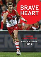 Brave heart : lessons learnt from life