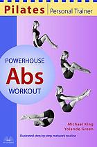 Pilates personal trainer. Powerhouse abs workout : illustrated step-by-step matwork routine