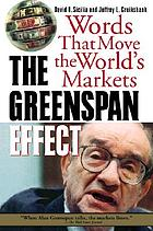 The Greenspan effect : words that move the world's markets