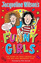 Jacqueline Wilson's funny girls : the story of Tracy Beaker and the bed and breakfast star