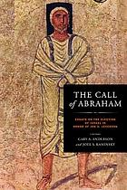 The call of Abraham : essays on the election of Israel in honor of Jon D. Levenson