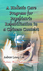 A holistic care program for psychiatric rehabilitation in a Chinese context