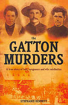 The Gatton murders : a true story of lust, vengeance and vile retribution