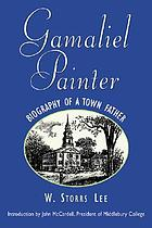 Gamaliel Painter : biography of a town father