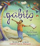 My name is Gabito : the life of Gabriel Garcâia Mâarquez