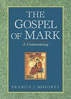 The Gospel of Mark : a commentary