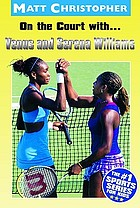 On the court with Venus and Serena
