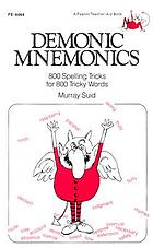 Demonic mnemonics : 800 spelling tricks for 800 tricky words