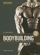 Encyclopedia of bodybuilding : the complete A-Z book on muscle building