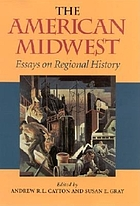 The American Midwest : essays on regional history