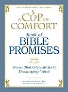 A cup of comfort book of Bible promises : stories that celebrate God's encouraging words
