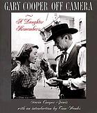 Gary Cooper off camera : a daughter remembers