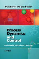 Process dynamics and control : modeling for control and prediction
