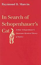 In Search of Schopenhauer's Cat : Arthur Schopenhauer's Quantum-Mystical Theory of Justice.