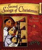 Sacred songs of Christmas : a family treasury
