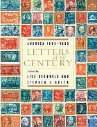 Letters of the century : America, 1900-1999