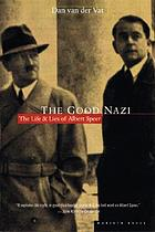 The good Nazi : the life and lies of Albert Speer