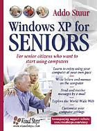 Windows XP for seniors : for everyone who wants to learn to use the computer at a later age