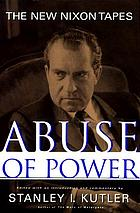 Abuse of power : the new Nixon tapes