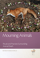 Mourning Animals : Rituals and Practices Surrounding Animal Death.