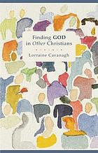 Finding God in Other Christians.