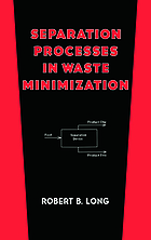 Separation processes in waste minimization