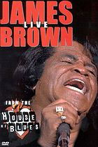 James Brown live : from the House of Blues