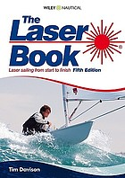 The laser book : laser sailing from start to finish