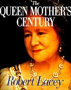 The Queen Mother's century