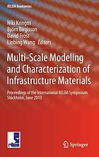 Multi-scale modeling and characterization of infrastructure materials : proceedings of the International RILEM Symposium Stockholm, June 2013